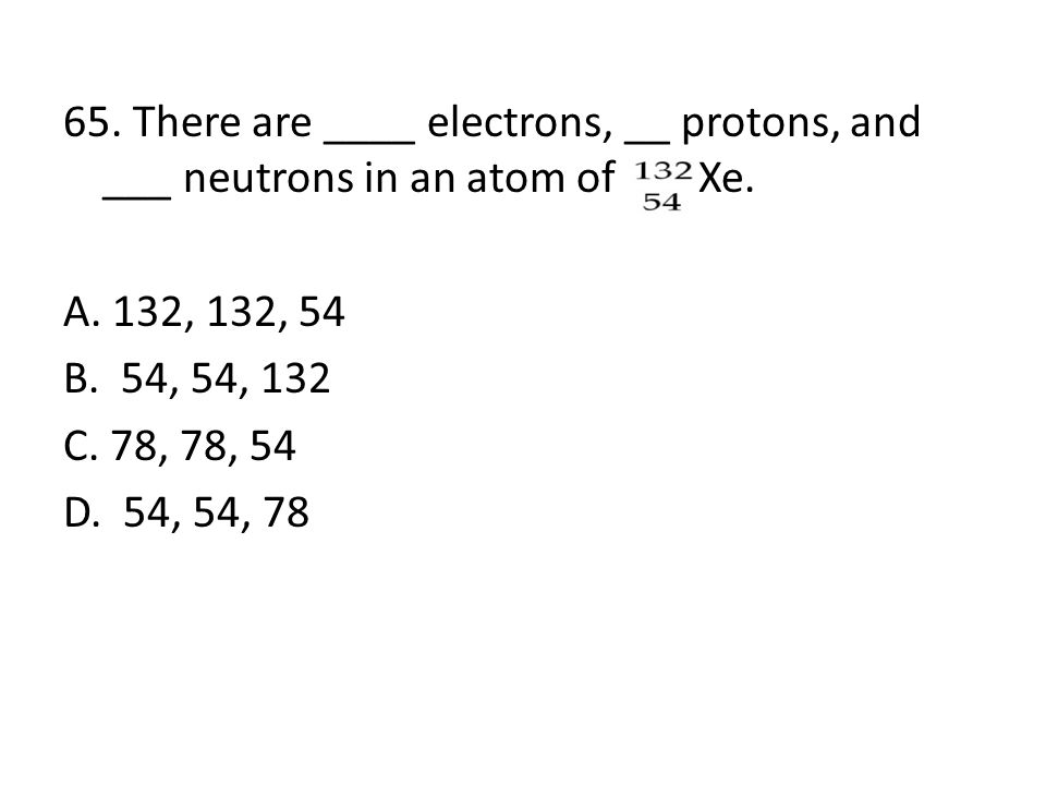 64. Of the following elements, __________ has the most negative electron affinity.