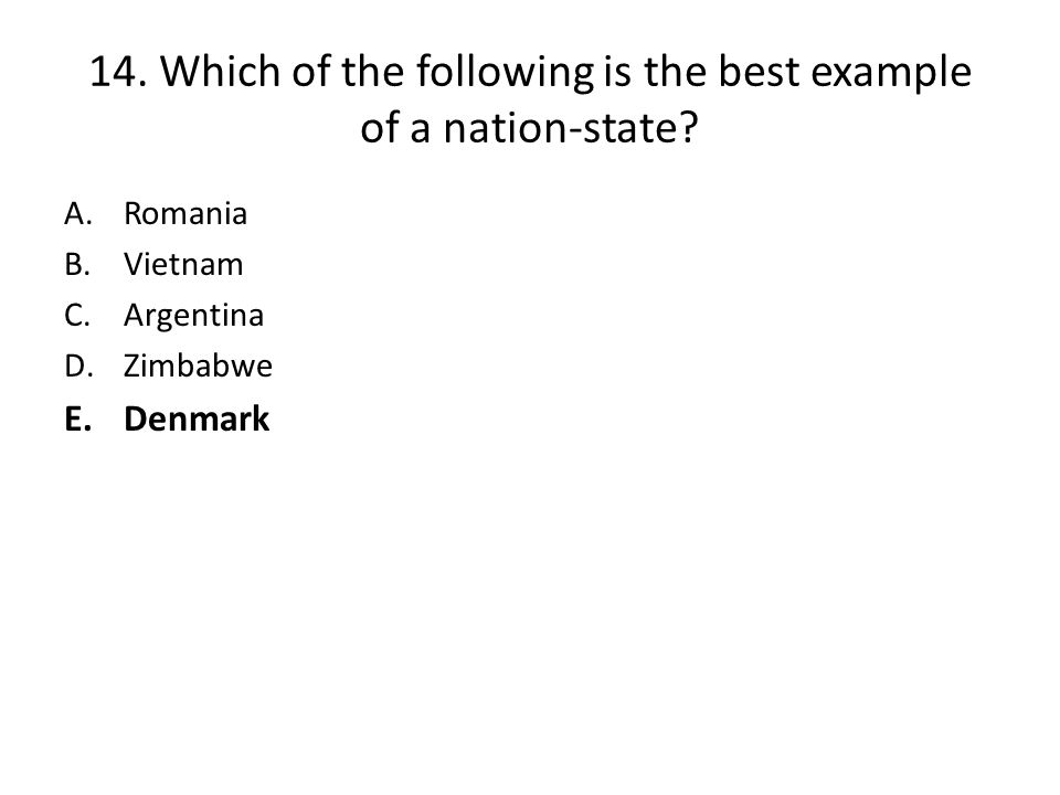 14.Which of the following is the best example of a nation-state.