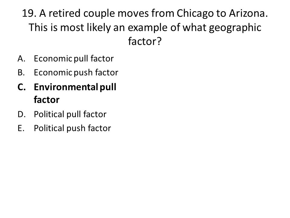 19.A retired couple moves from Chicago to Arizona.