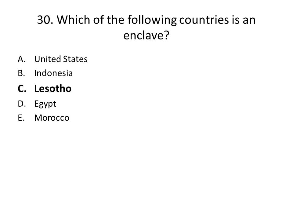 30.Which of the following countries is an enclave.