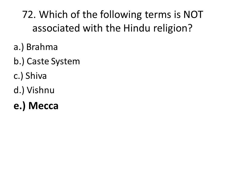 72.Which of the following terms is NOT associated with the Hindu religion.