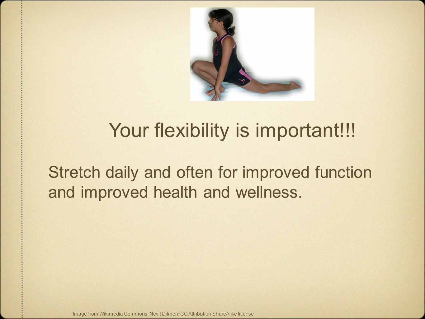 Your flexibility is important!!.