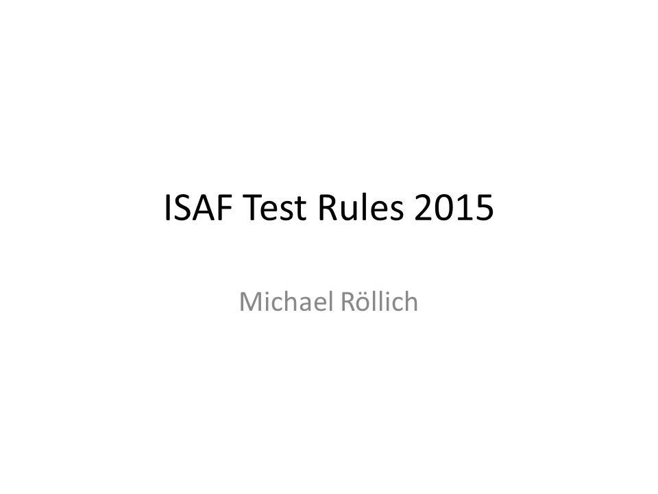 ISAF Test Rules 2015 Michael Röllich
