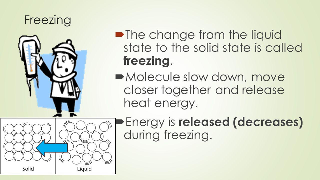 Phase change HW  1.liquid  2. solid  3. freezes  4.