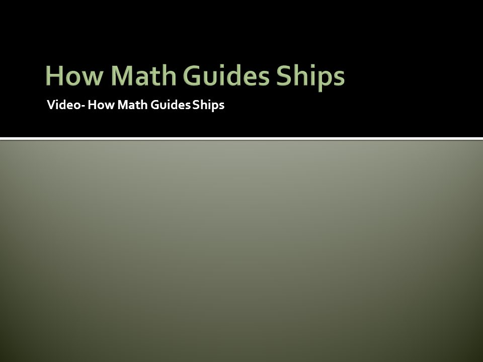 Video- How Math Guides Ships