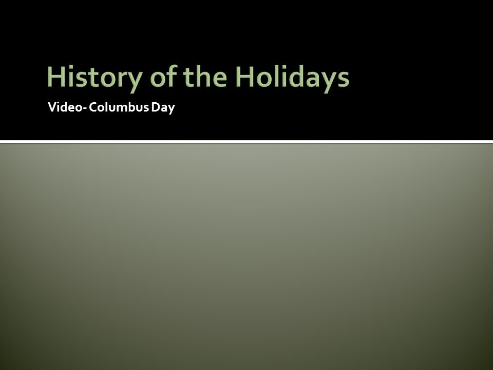 Video- Columbus Day