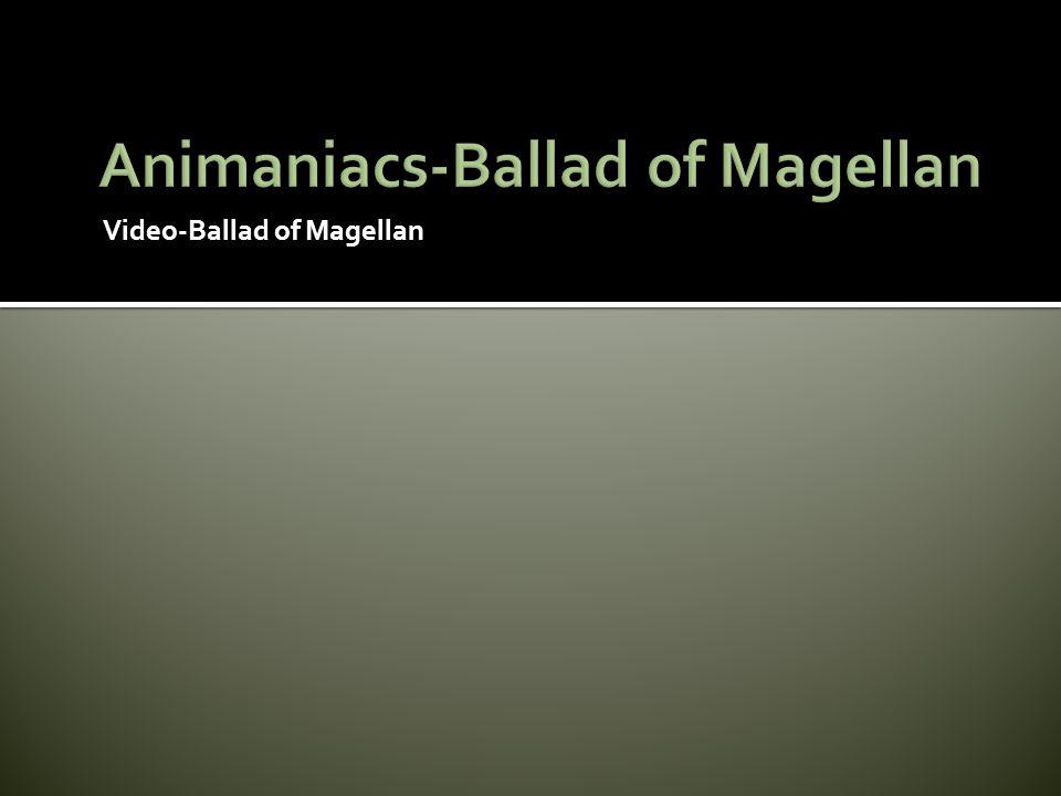 Video-Ballad of Magellan