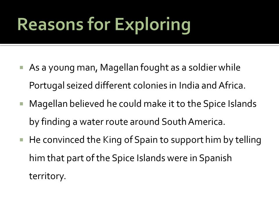  As a young man, Magellan fought as a soldier while Portugal seized different colonies in India and Africa.