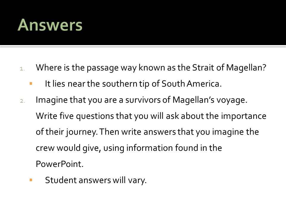 1.Where is the passage way known as the Strait of Magellan.