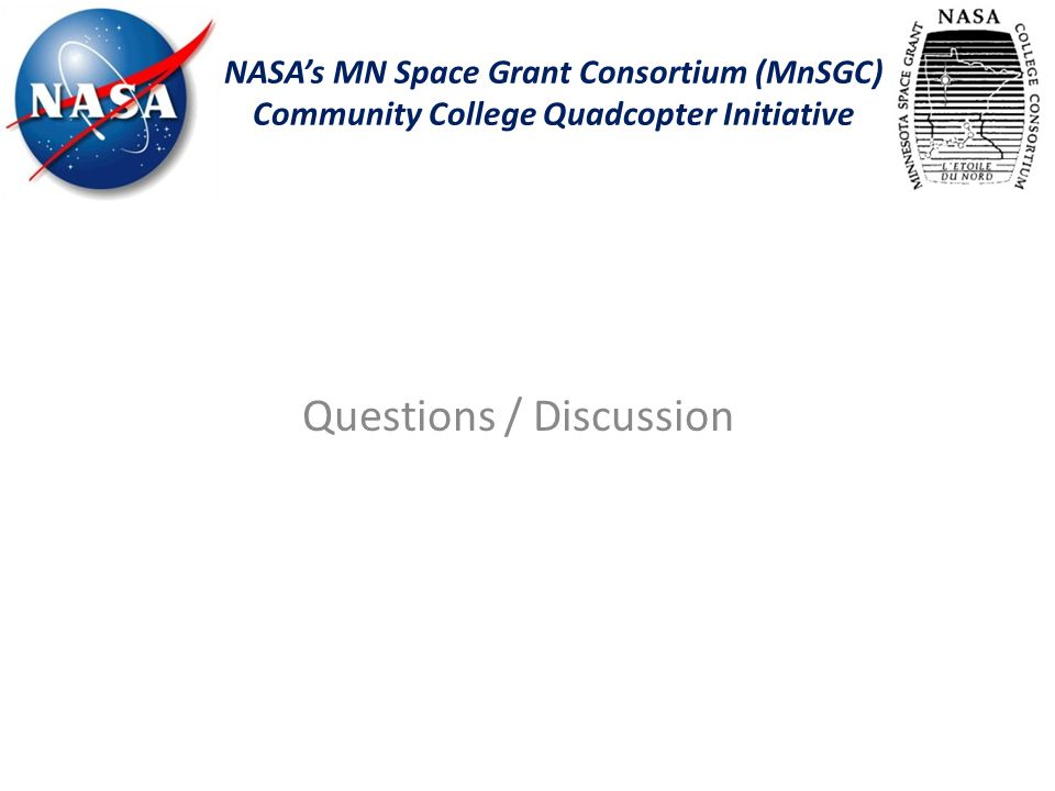 NASA's MN Space Grant Consortium (MnSGC) Community College Quadcopter Initiative Questions / Discussion