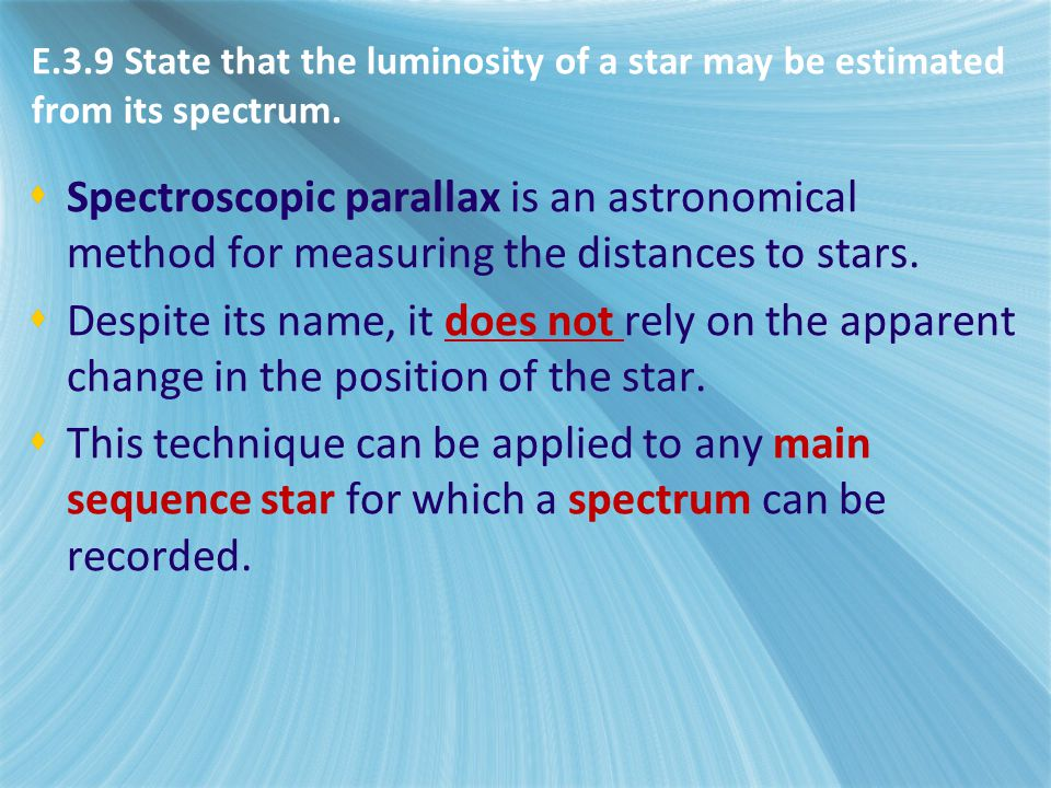  Spectroscopic parallax is an astronomical method for measuring the distances to stars.  Despite its name, it does not rely on the apparent change i