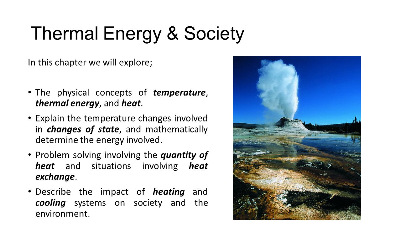 6.1 Warmth & Coldness You dip your toe into a swimming pool to get a physical sense of how warm or cold the water is.