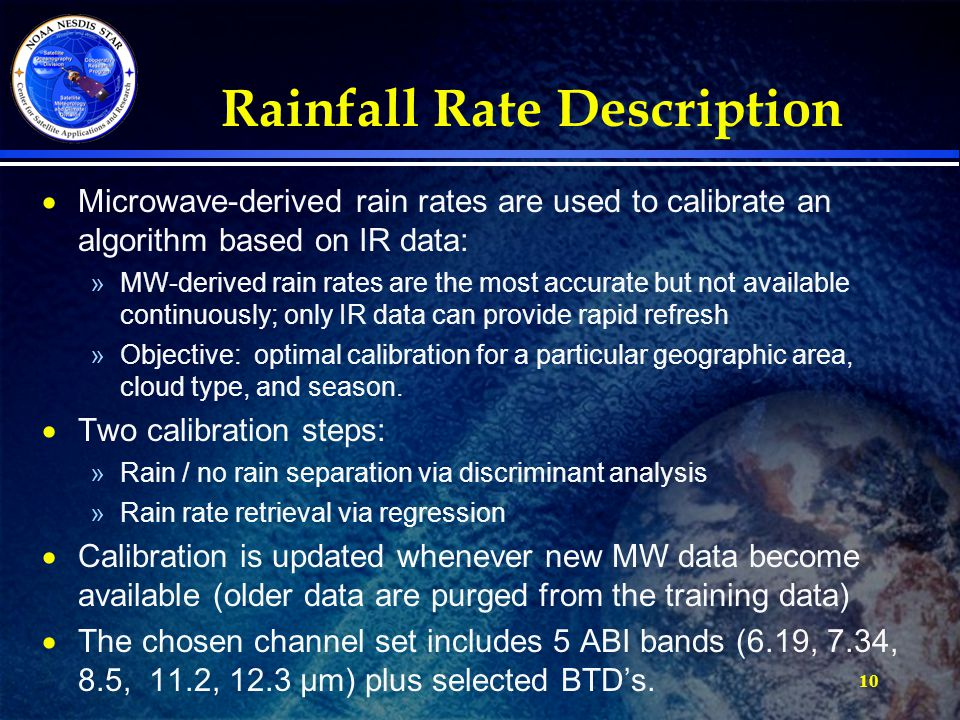 10 Rainfall Rate Description  Microwave-derived rain rates are used to calibrate an algorithm based on IR data: »MW-derived rain rates are the most a