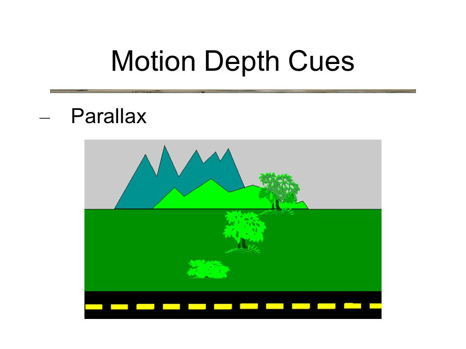 Motion Depth Cues – Parallax