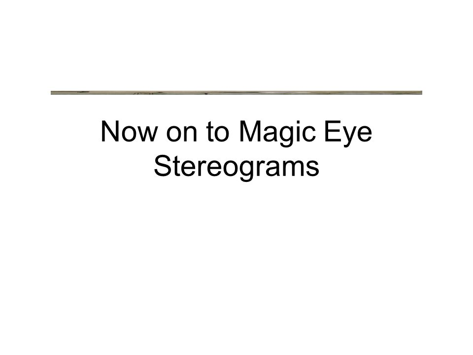 Now on to Magic Eye Stereograms