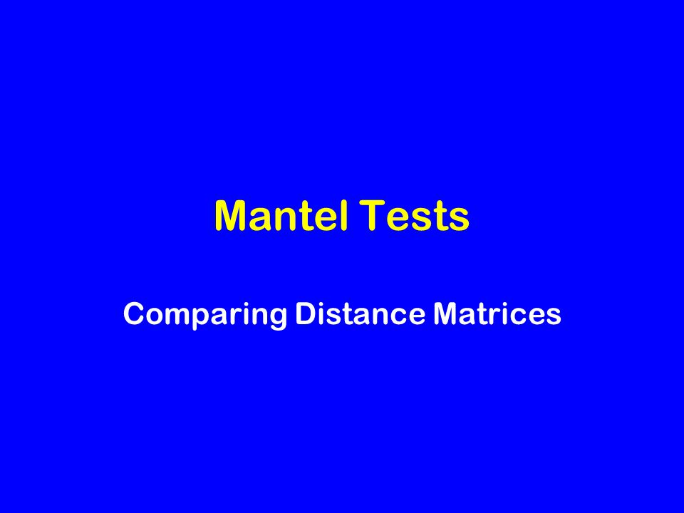 Mantel Tests Comparing Distance Matrices