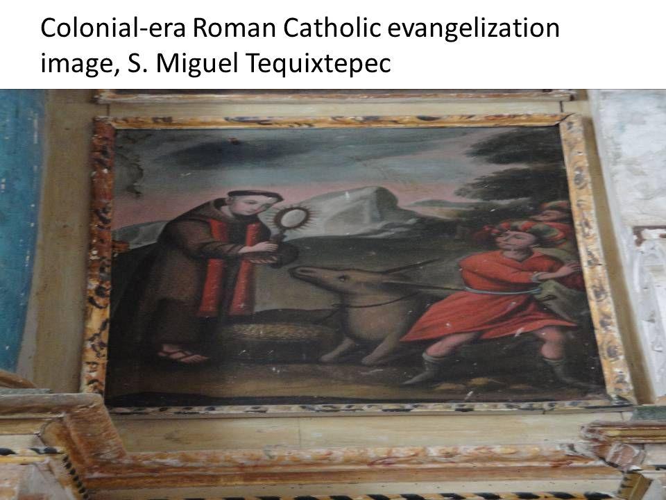 Colonial-era Roman Catholic evangelization image, S. Miguel Tequixtepec