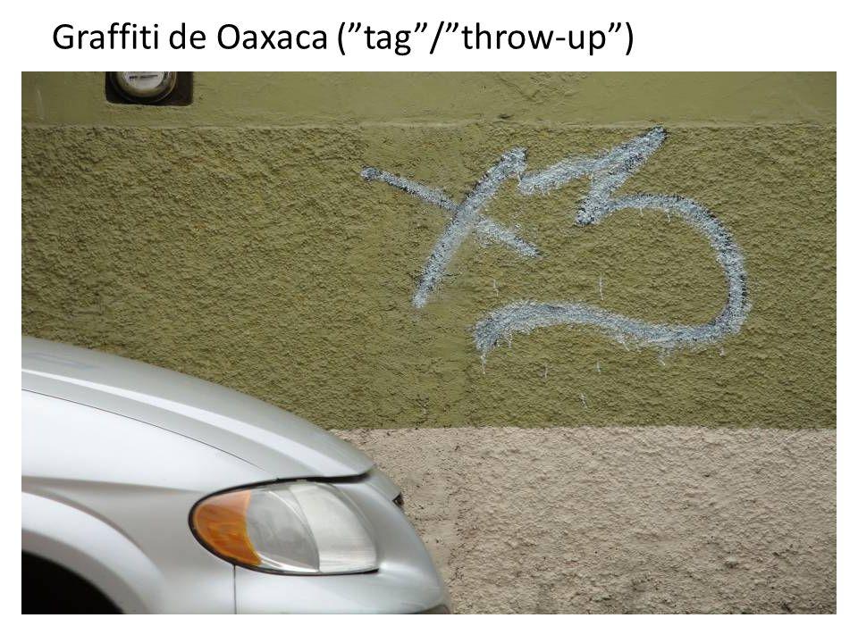 "Graffiti de Oaxaca (""tag""/""throw-up"")"