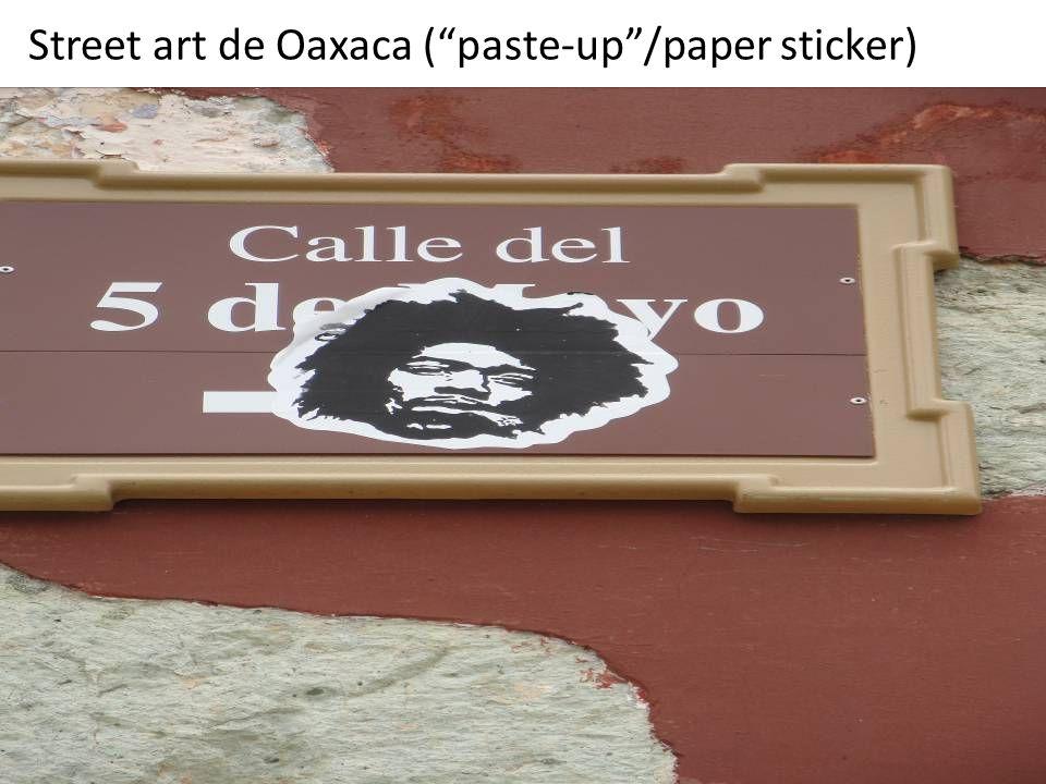 """Street art de Oaxaca (""""paste-up""""/paper sticker)"""