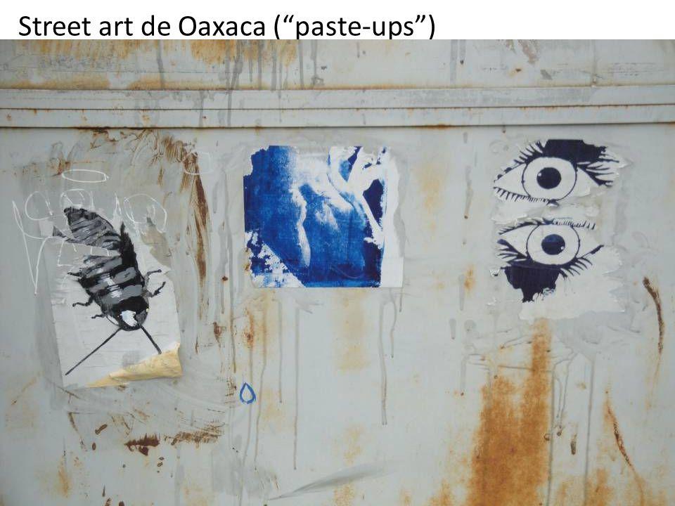 """Street art de Oaxaca (""""paste-ups"""")"""