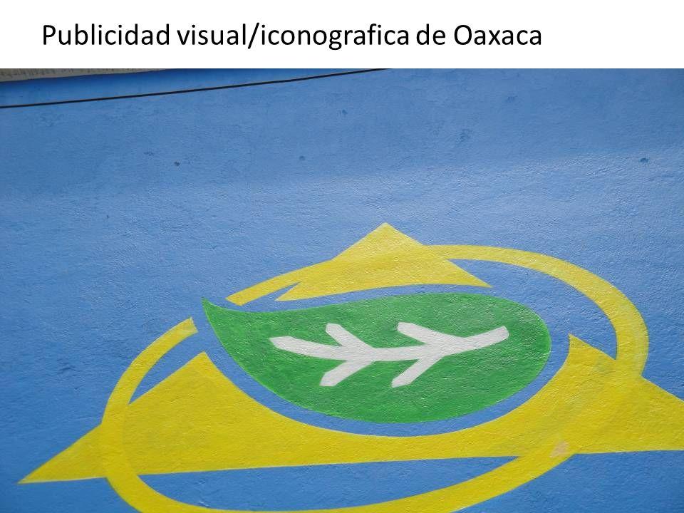 Publicidad visual/iconografica de Oaxaca