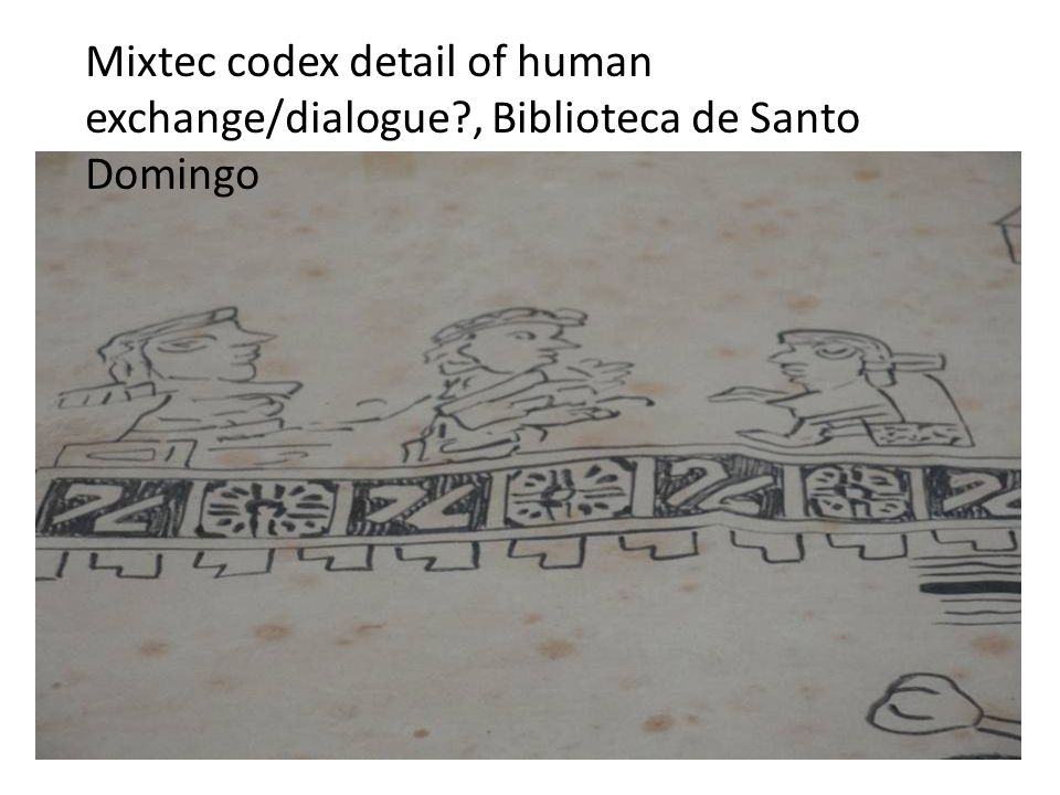 Mixtec codex detail of human exchange/dialogue , Biblioteca de Santo Domingo