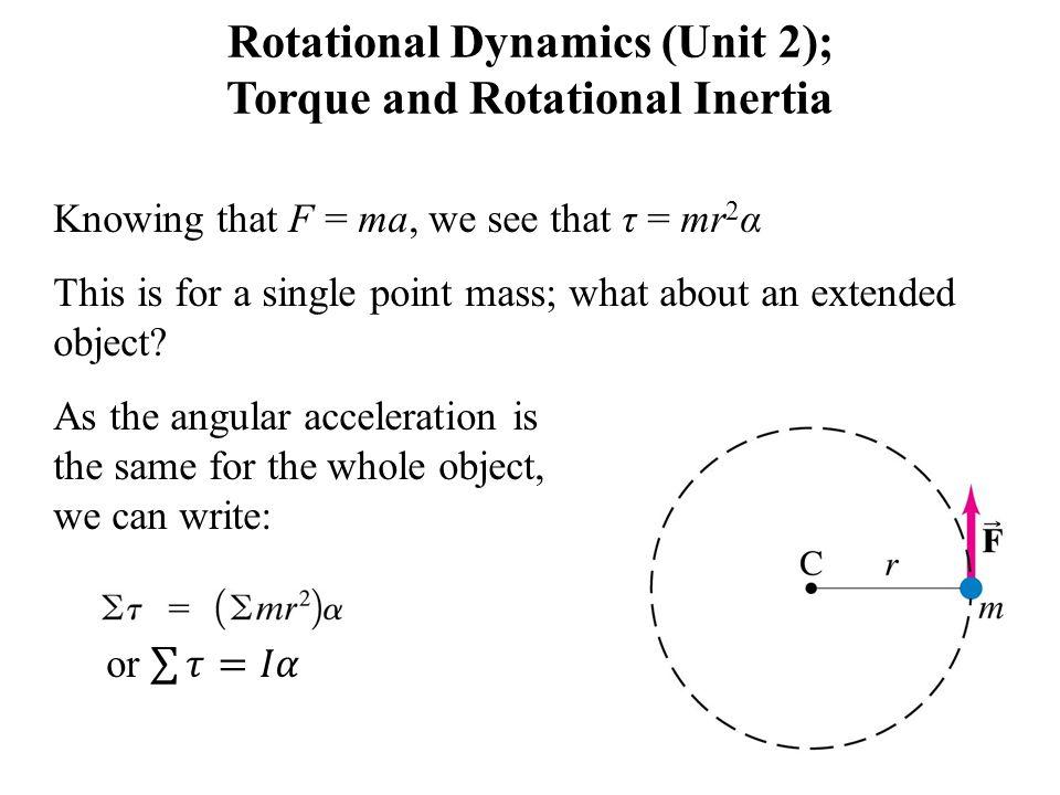 Rotational Dynamics (Unit 2); Torque and Rotational Inertia