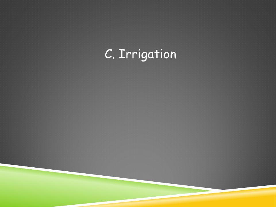 C. Irrigation