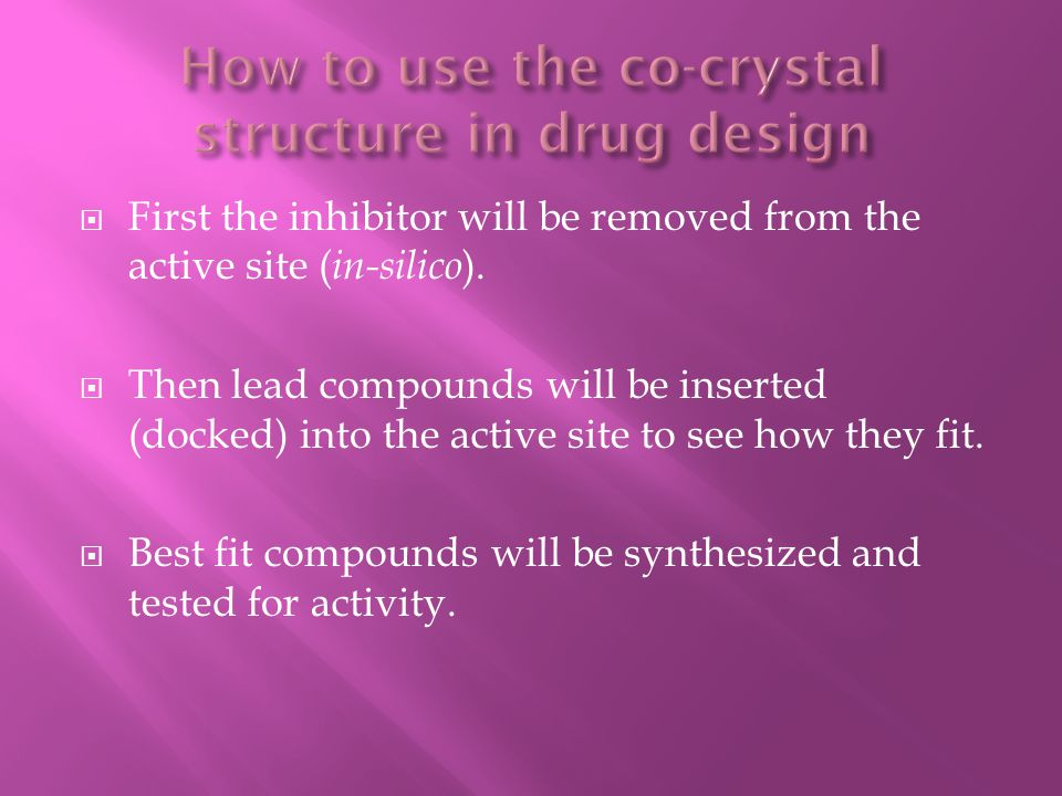  First the inhibitor will be removed from the active site ( in-silico ).