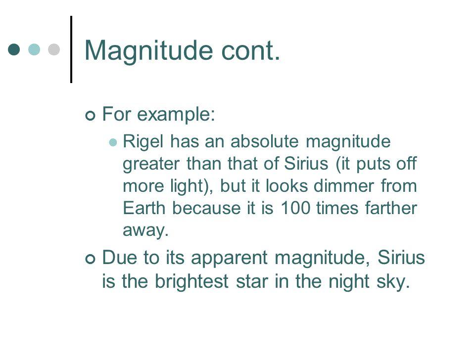 Magnitude cont.