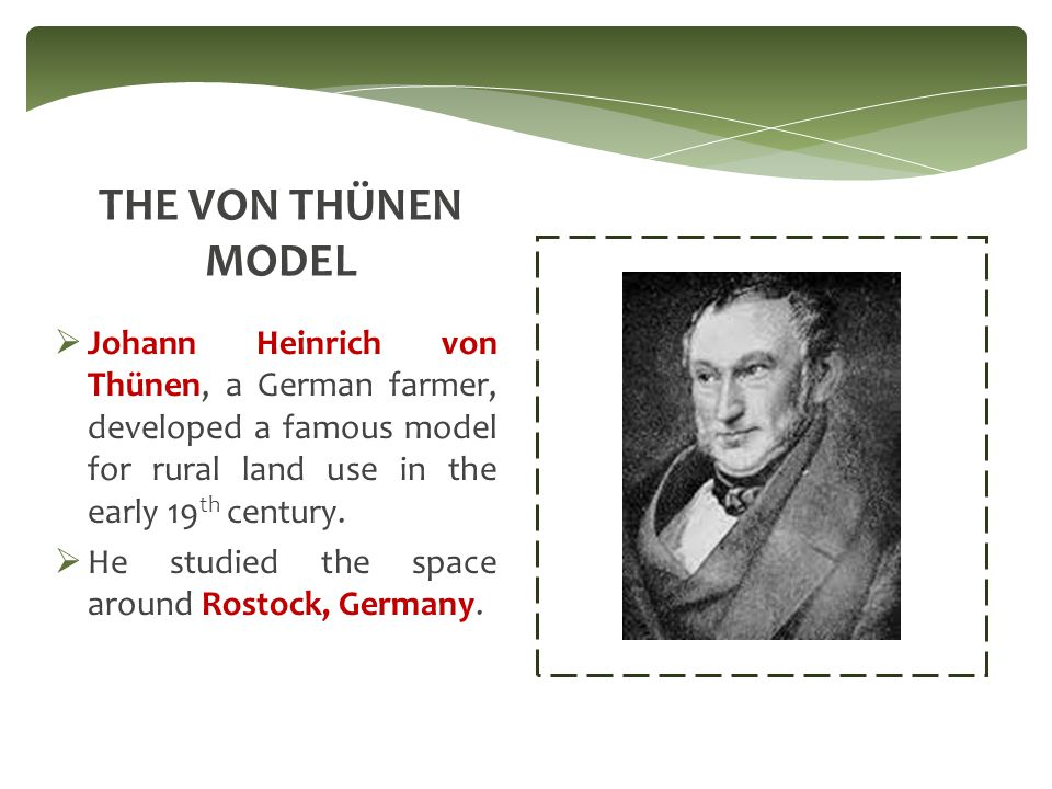 Von Thünen's model was the FIRST effort to analyze the spatial character of economic activity.