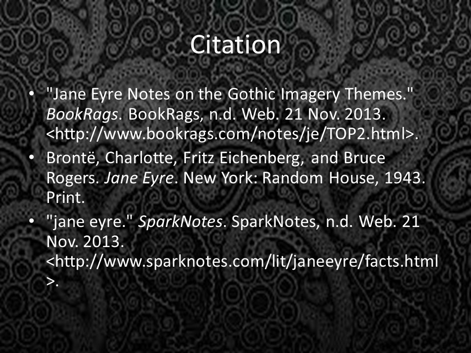 Citation Jane Eyre Notes on the Gothic Imagery Themes. BookRags.