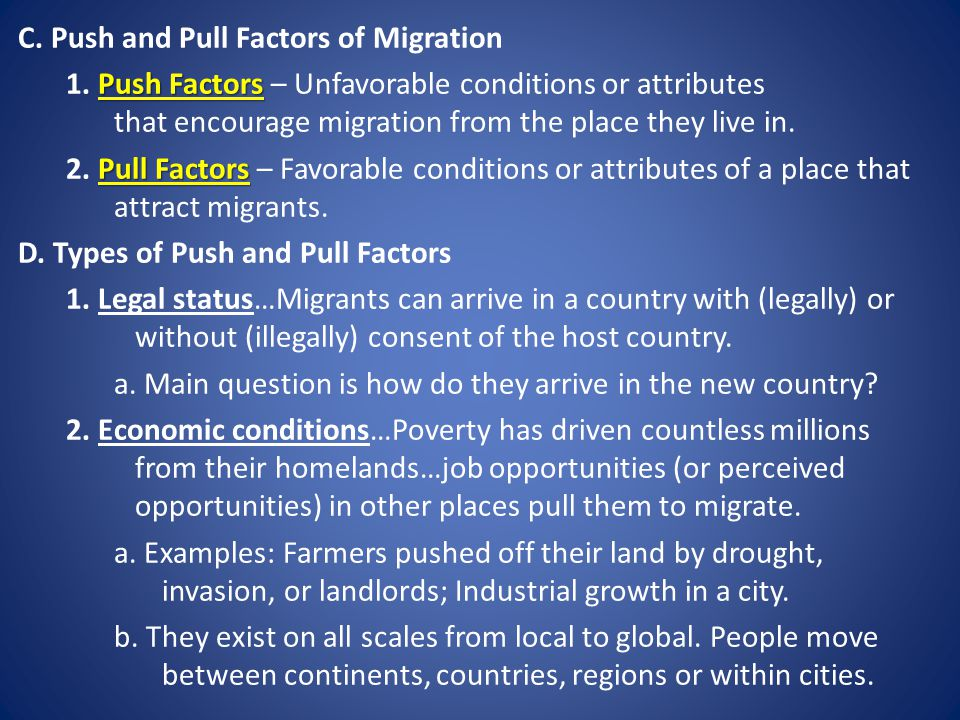 C.Push and Pull Factors of Migration Push Factors 1.