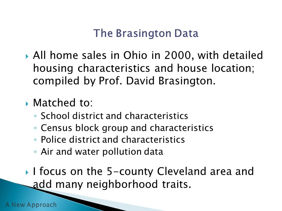 The Brasington Data  All home sales in Ohio in 2000, with detailed housing characteristics and house location; compiled by Prof.