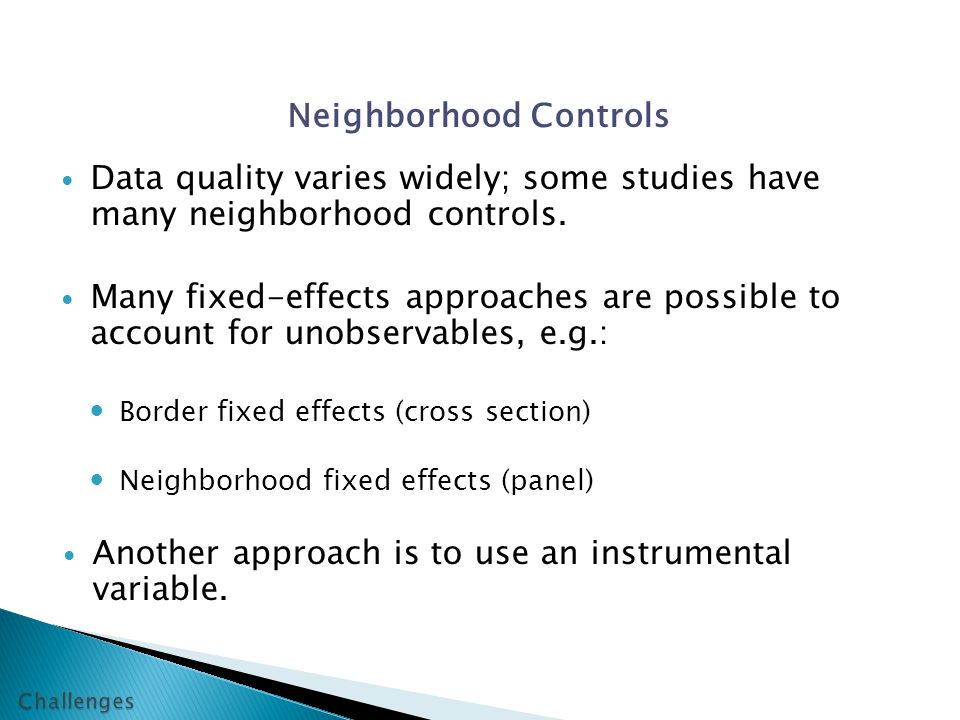 Neighborhood Controls Data quality varies widely; some studies have many neighborhood controls.