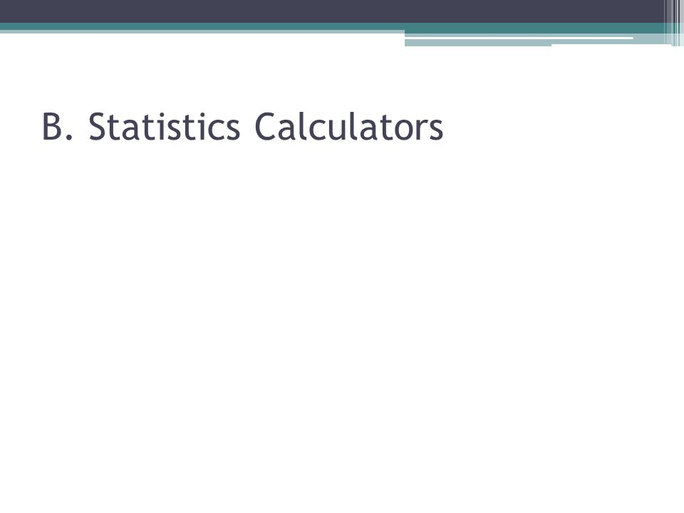 B. Statistics Calculators