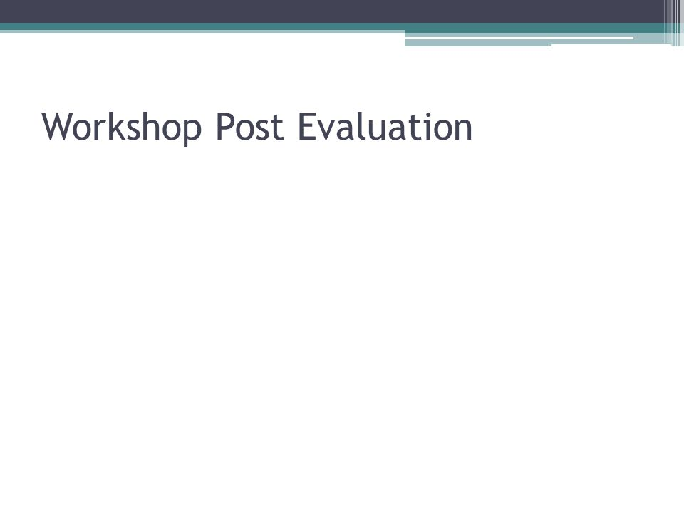 Workshop Post Evaluation