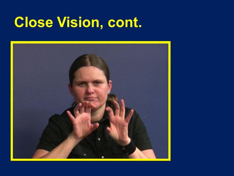 Close Vision, cont.