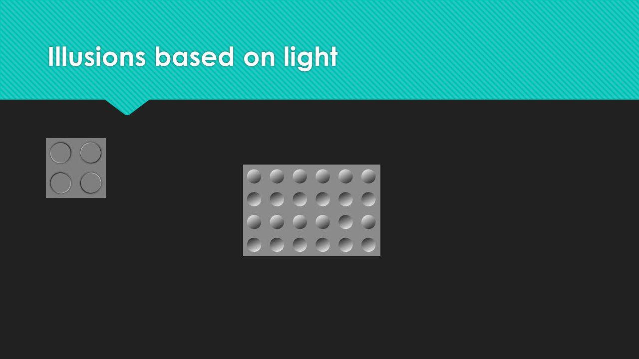 Illusions based on light