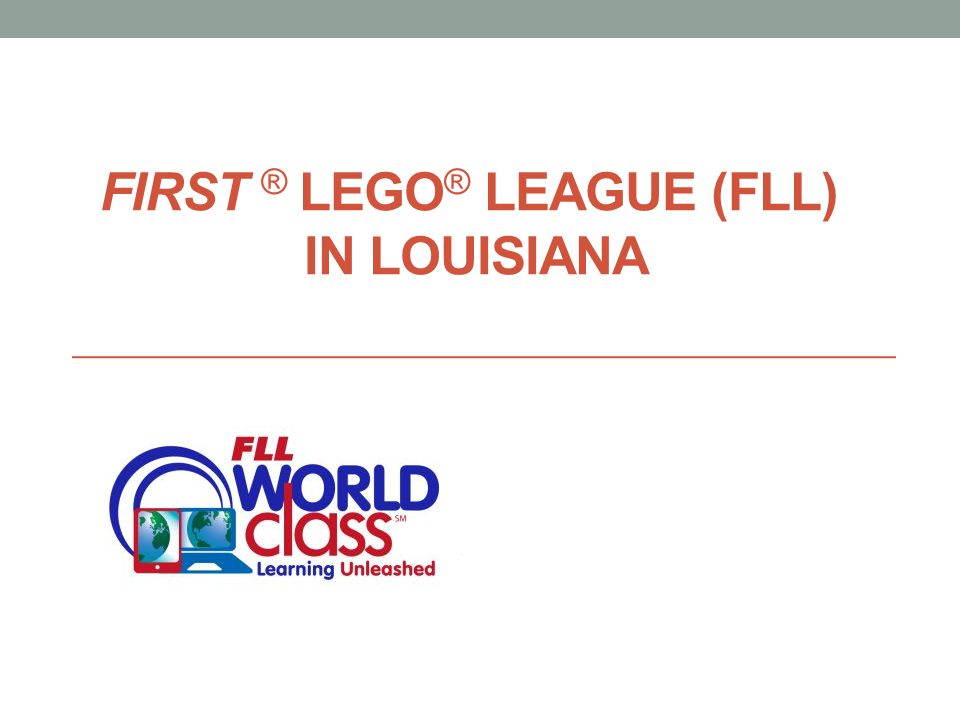 FIRST ® LEGO ® LEAGUE (FLL) IN LOUISIANA