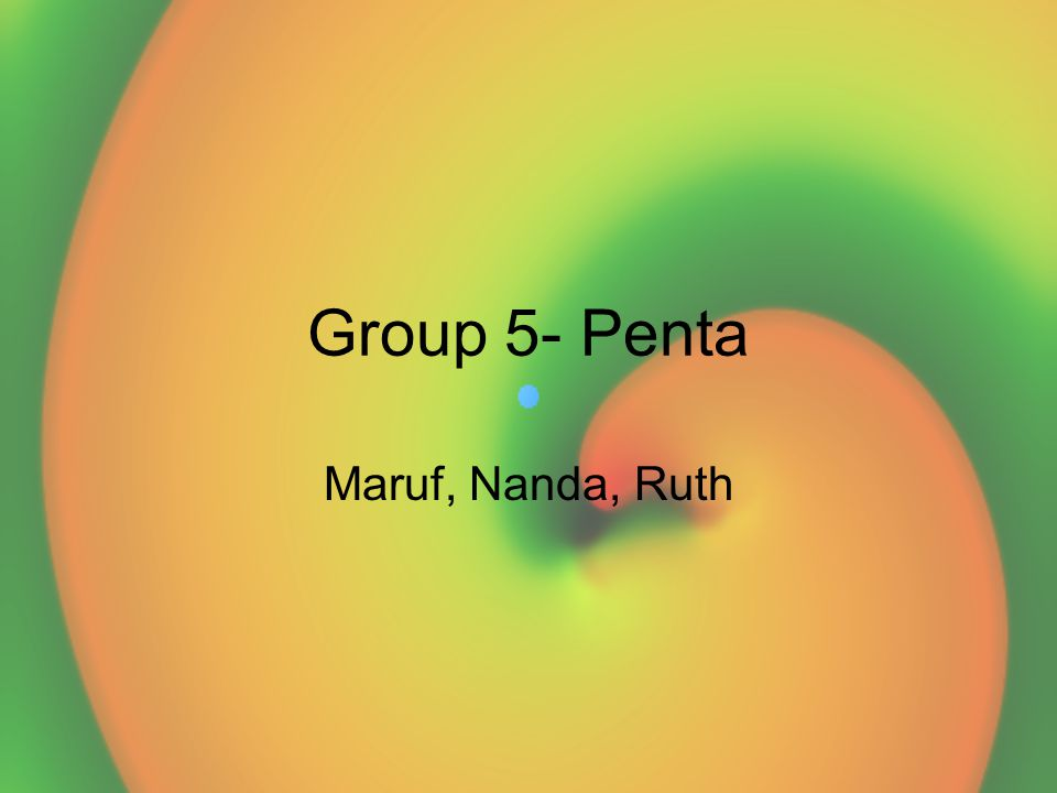 Group 5- Penta Maruf, Nanda, Ruth