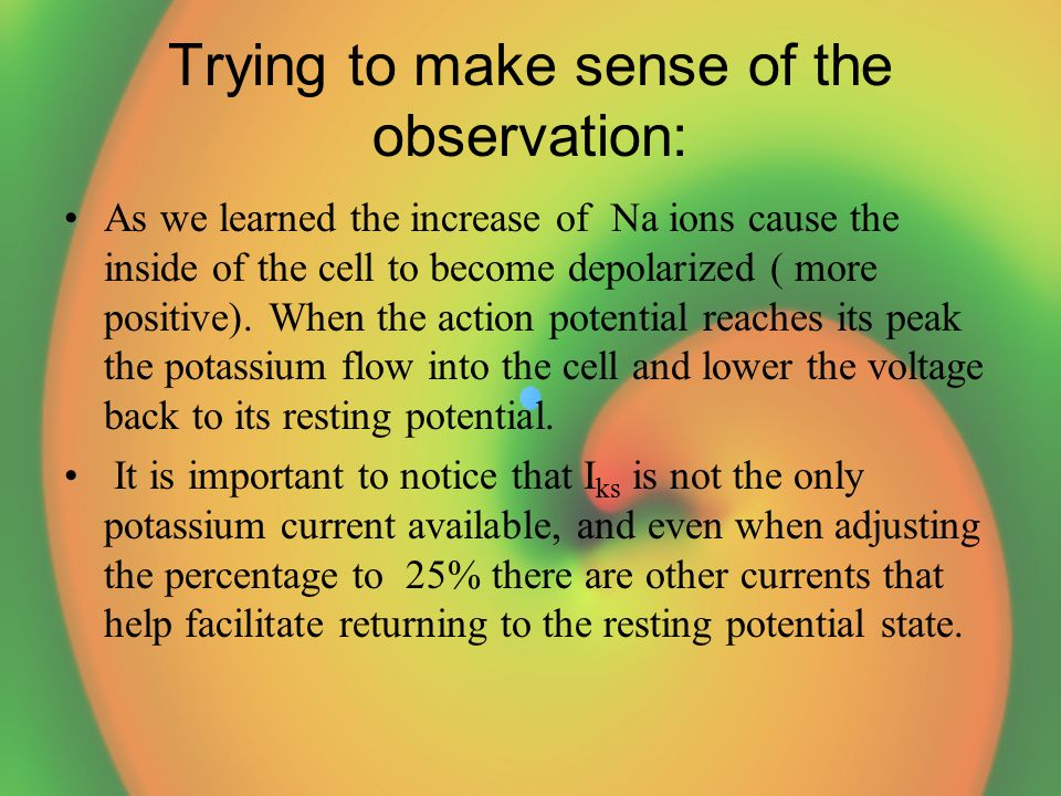 Trying to make sense of the observation: As we learned the increase of Na ions cause the inside of the cell to become depolarized ( more positive).