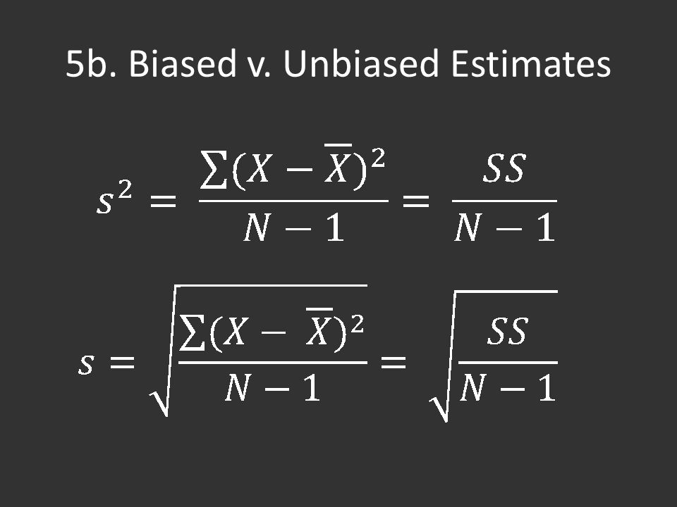 5b. Biased v. Unbiased Estimates