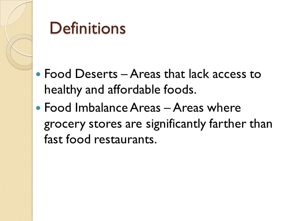 Income – Major Factor in Identifying Food Deserts/Food Imbalance Areas Lack of access to a car – big problem.
