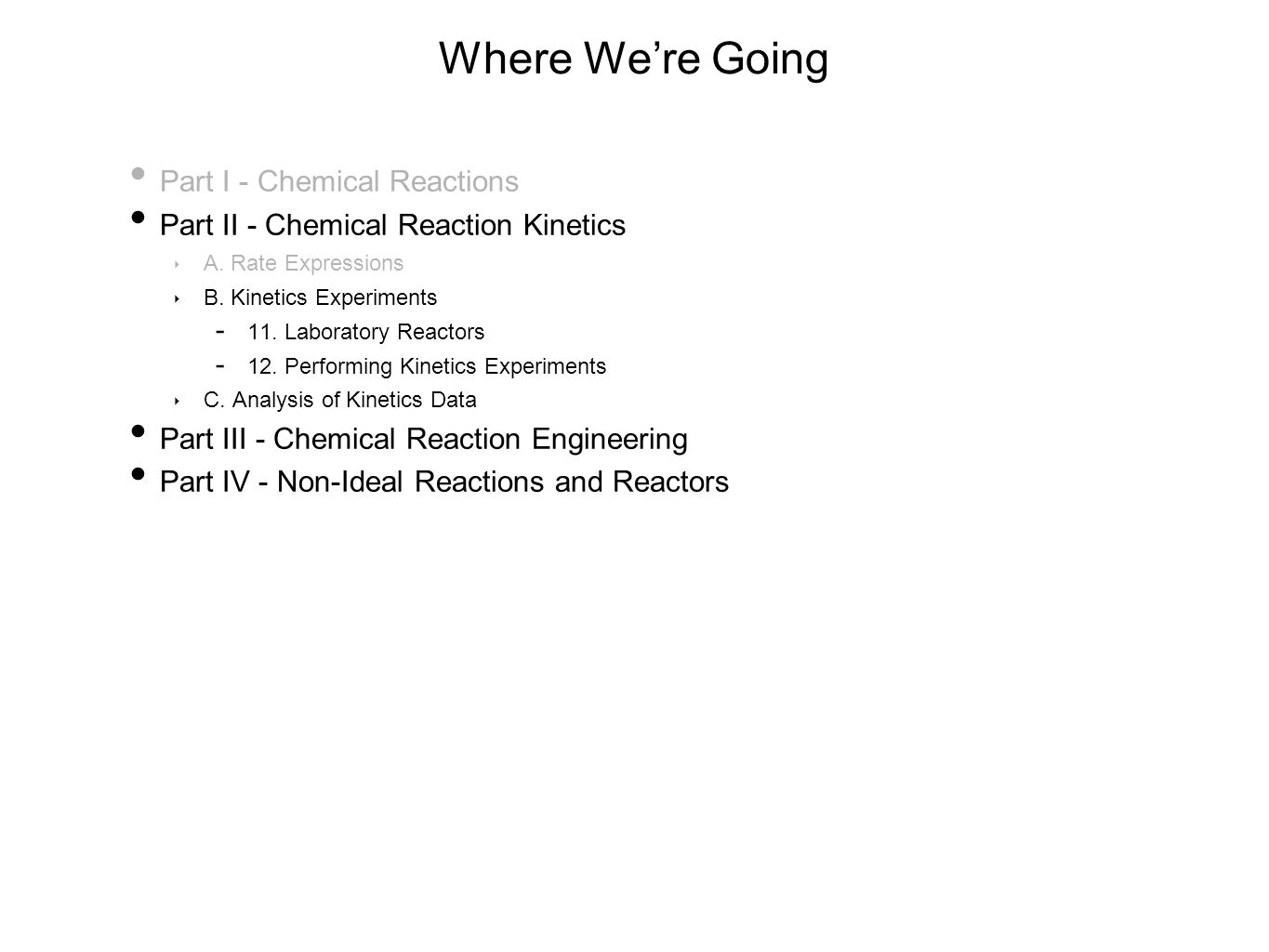Where We're Going Part I - Chemical Reactions Part II - Chemical Reaction Kinetics ‣ A. Rate Expressions ‣ B. Kinetics Experiments  11. Laboratory Re