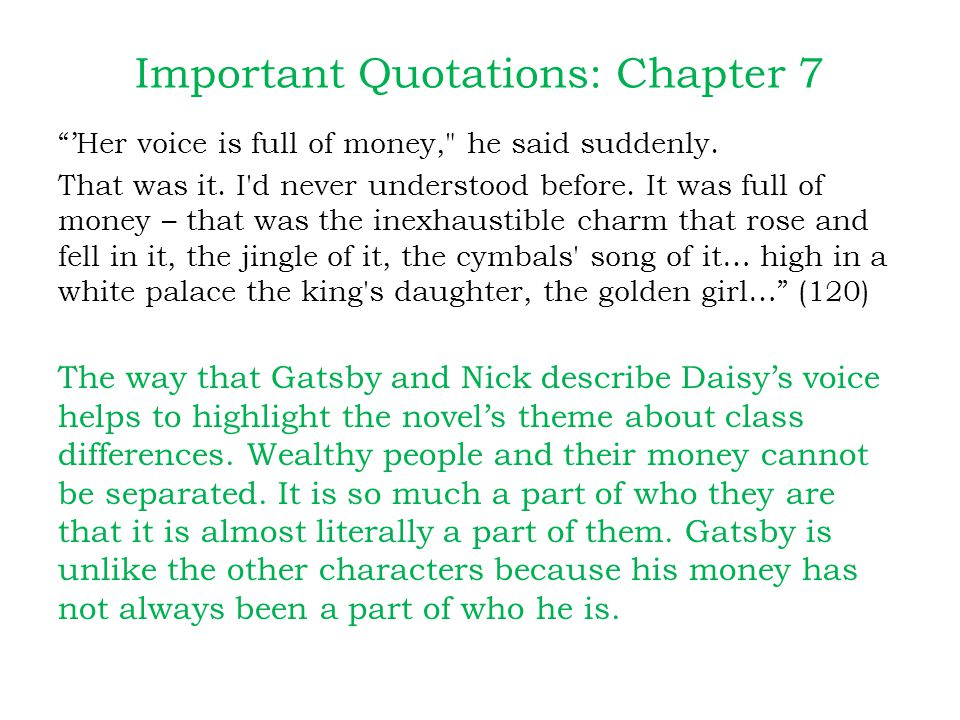Important Quotations: Chapter 7 Oh, you want too much! she cried to Gatsby.