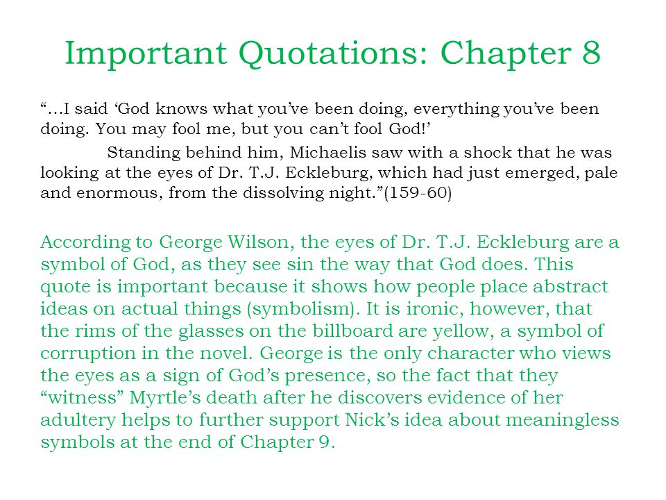 Important Quotations: Chapter 8 …I said 'God knows what you've been doing, everything you've been doing.