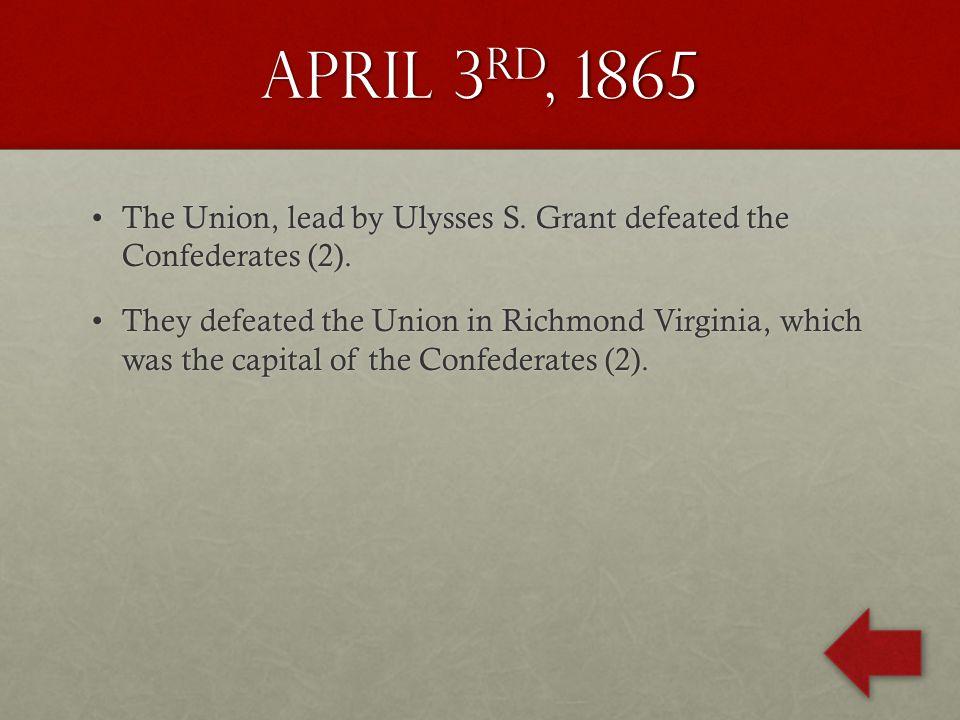 April 9 th, 1865 Robert E.
