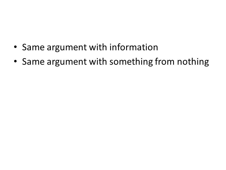 Same argument with information Same argument with something from nothing
