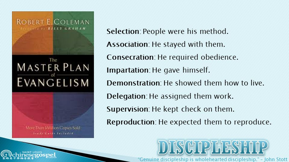 Genuine discipleship is wholehearted discipleship. – John Stott Selection: People were his method.